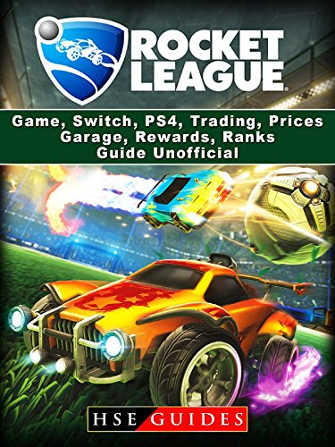Rocket League Game, Switch, PS4, Trading, Prices, Garage, Rewards, Ranks,  Guide Unofficial (English Edition)