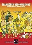 Buchners Kolleg. Themen Geschichte / Spanischer Kolonialismus: Wandlungsprozesse in der Geschichte