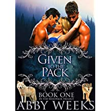 Given to the Pack: Wolf Shifter Menage (The Wolfpack Trilogy Book 1)