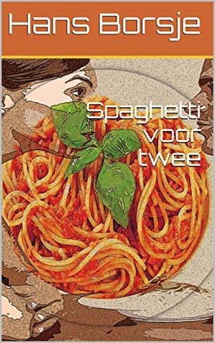 Spaghetti voor twee (Dutch Edition)