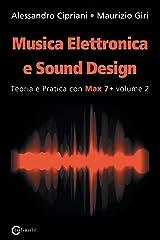Musica Elettronica e Sound Design - Teoria e Pratica con Max 7 - volume 2 (Seconda Edizione) Paperback