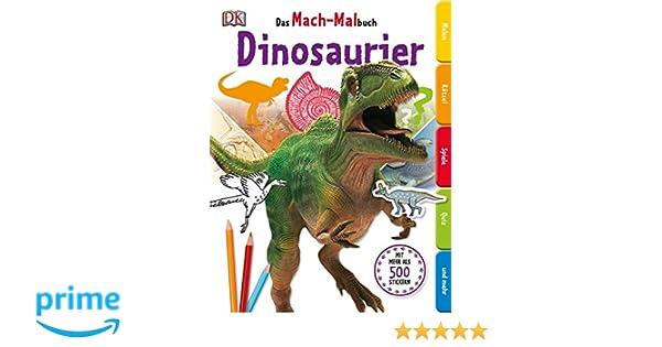 Das Mach-Malbuch. Dinosaurier: Amazon.de: -: Bücher