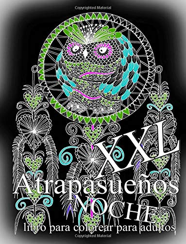 Atrapasueños NOCHE XXL: libro para colorear para adultos: Volume 1
