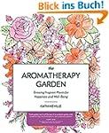 The Aromatherapy Garden: Growing Frag...