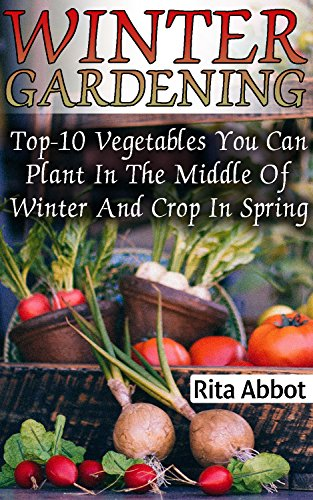 winter-gardening-top-10-vegetables-you-can-plant-in-the-middle-of-winter-and-crop-in-spring-gardenin
