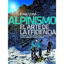 Alpinismo. El Manual definitivo para Alpinistas y escaladores: El manual definitivo para alpinistas y escaladores todoterreno
