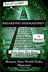 Regarding Freemasonry: Everything You Wanted to Know About Masonic Conspiracies,
