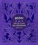 Harry Potter - Grand livre des créatures - tome 1 - Harry Potter - Le Grand Livre des créatures