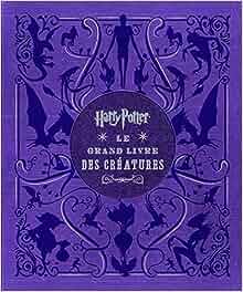 Amazon.fr - Harry Potter : Le Grand Livre des créatures
