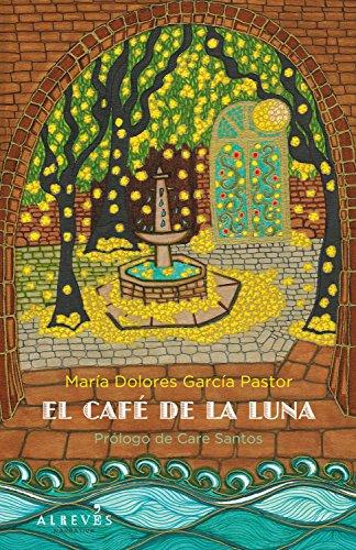 El café de la Luna (Narrativa (alreves)) por María Dolores García Pastor