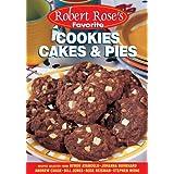 Robert Rose's Favorite Cookies Cakes & Pies