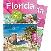 Reiseführer Florida Zeit für das Beste: Highlights – Geheimtipps – Wohlfühladressen in Miami, auf den Keys, im Disneyland Orlando und in Cape Canaveral. Ein USA Florida Reiseführer mit Faltkarte