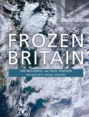 Frozen Britain by Ian McCaskill (2011-10-02)