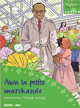 Awa la petite marchande (Afrique en poche/junior) par [Diallo, Nafissatou Niang]