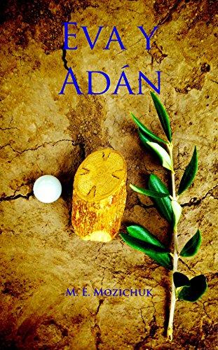 Eva y Adán: La Historia de Adán y Eva también es para adultos. por Matías Ezequiel Mozichuk