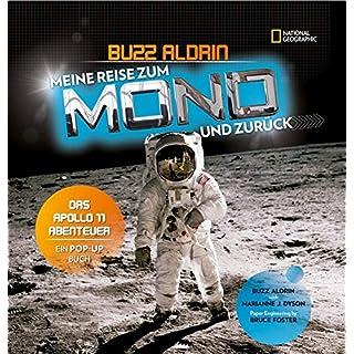 Meine Reise zum Mond und zurück. Das Apollo 11 - Abenteuer. Ein Pop-up Buch: National Geographic KiDS