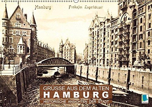 Grüße aus dem alten Hamburg - Historische Ansichten der Stadt (Wandkalender 2019 DIN A2 quer): Hamburg: Tradition und Stadtgeschichte (Monatskalender, 14 Seiten ) (CALVENDO Orte)