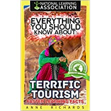 Everything You Should Know About: Terrific Tourism Faster Learning Facts (English Edition)
