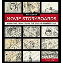 The Art of Movie Storyboards: Visualising the Action of the World's Greatest Films (English Edition)