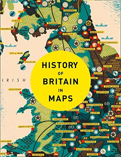History of Britain in Maps: Over 90 Maps of our nation through time por Philip Parker