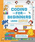 Coding for Beginners Using Scratch (Coding for Beginners)