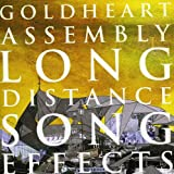 Songtexte von Goldheart Assembly - Long Distance Song Effects