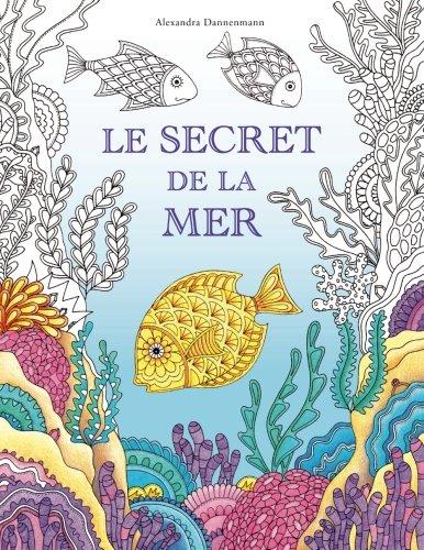 Le secret de la mer: Cherche les trsors du bateau qui a sombr. Un livre de coloriage qui promet dcouverte et dtente.