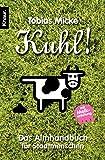 Kuhl! - Das Almhandbuch für Stadtmenschen - Tobias Micke