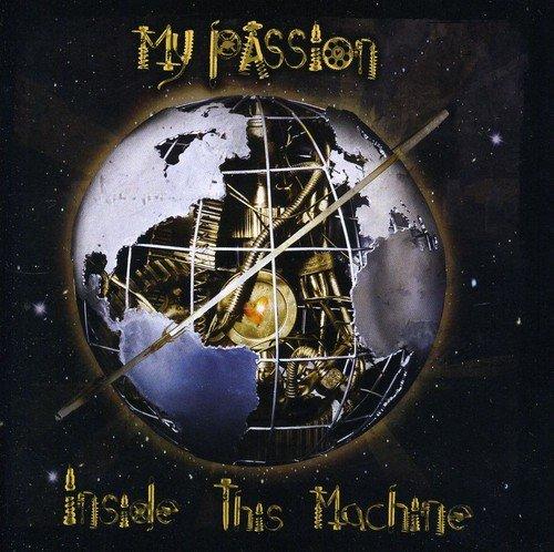 My Passion: Inside This Machine (Audio CD)