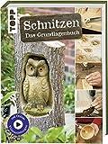 Schnitzen: Das Grundlagenbuch. Mit Online-Tutorialvideos und Vorlagen zum Download