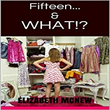 Fifteen &...What?! (Thirty Lifetimes Under Thirty)