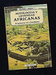 MITOLOGIAS Y LEYENDAS AFRICANAS par  FRANCESC LL. CARDONA