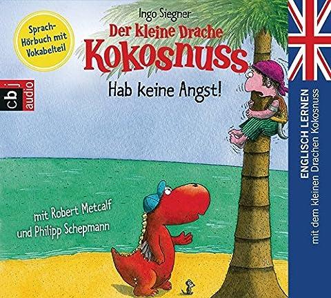 Der kleine Drache Kokosnuss - Hab keine Angst!: Englisch lernen mit dem kleinen Drachen Kokosnuss. - Sprach-Hörbuch mit Vokabelteil