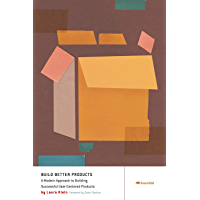 Build Better Products: A Modern Approach to Building Successful User-Centered Products (English Edition)
