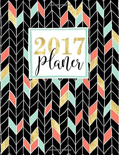 Planer: 2017 Wochenplaner (Wochenkalender, Familienplaner, Kalender & Wochenplaner), Buch
