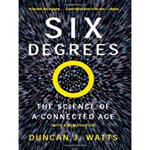 Six Degrees: The Science of a Connected Age by Duncan J. Watts (2004-02-17)