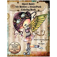 Sherri Baldy My-Besties Steampunk Coloring Book: A coloring book for Adults and all ages.  Color up some of Sherri Baldy's fan favorites Steampunk Besties