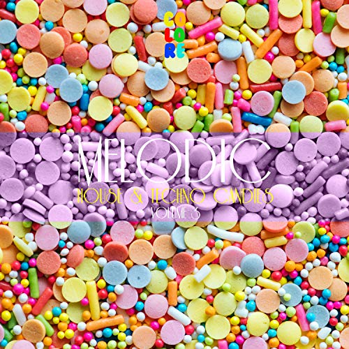 Melodic House & Techno Candies, Vol. 3