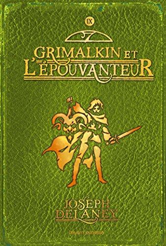 L'épouvanteur, Tome 9 : Grimalkin et l'Epouvanteur par Joseph Delaney
