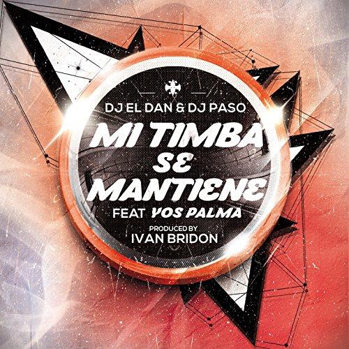 Mi Timba Se Mantiene (feat. Yos Palma) - DJ El Dan