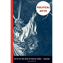 Political Myth: On the Use and Abuse of Biblical Themes (New Slant: Religion, Politics, Ontology) by Roland Boer (2009-03-25)