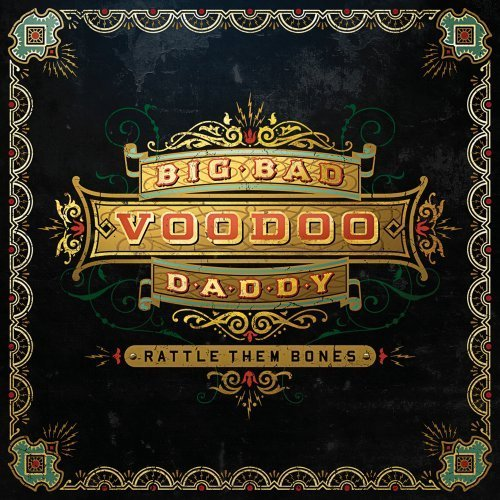 Rattle Them Bones by Big Bad Voodoo Daddy (2012-09-04)