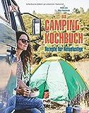 Das Camping-Kochbuch: Rezepte für Reiselustige - Viola Lex, Nico Stanitzok
