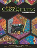 Foolproof Crazy Quilting: Visual Guide 25 Stitch Maps 100+ Embroidery & Embellishment Stitches