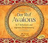 CD: Der Ruf Avalons: In 7 Schritten zur eigenen Bestimmung. Die Heilreisen