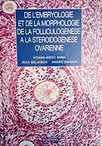 De l'embryologie et de la morphologie, de la folliculogenèse à la stéroidogenèse ovarienne par BELAISCH JEAN et SMADJA ANDRE MINH HOANG-NGOC