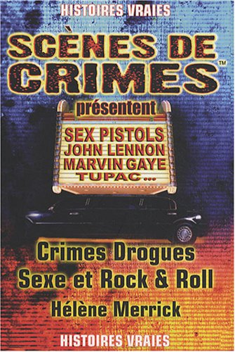 Crimes Drogues Sexe et Rock and Roll par Hélène Merrick