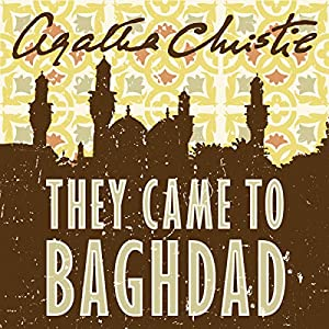 They Came to Baghdad (Audio Download): Amazon co uk: Emilia