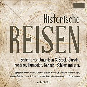 Berichte und Tagebücher berühmter Entdecker: Historische Reisen 1