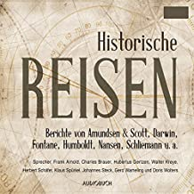 Historische Reisen: Berichte und Tagebücher berühmter Entdecker (Historische Reisen 1)